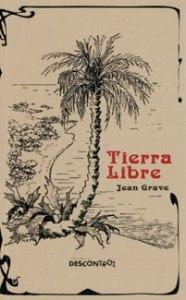 Jean Grave (Prólogo Anselmo Lorenzo) -Tierra Libre (Libro)