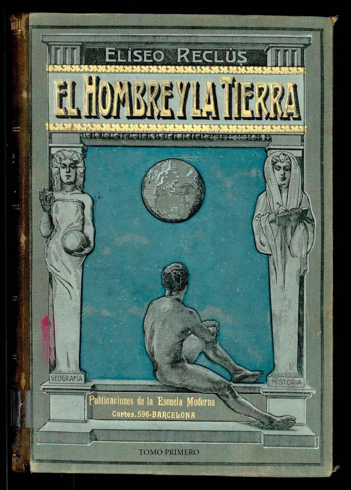 reclus-elisee-el-hombre-y-la-tierra-tomo-1-escuela-moderna-1906-trad-anselmo-lorenzo