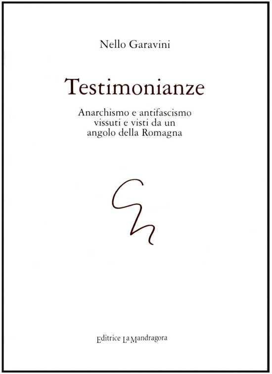 Testimonios. Anarquismo y antifascismo vivido y Vista desde un rincón de Romaña (2010)